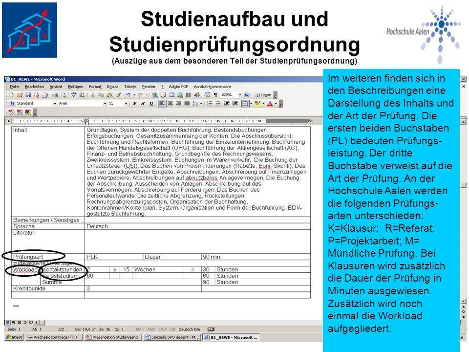 Studienaufbau und Studienprüfungsordnung (Auszüge aus dem besonderen Teil der Studienprüfungsordnung) Im weiteren finden sich in den Beschreibungen ei