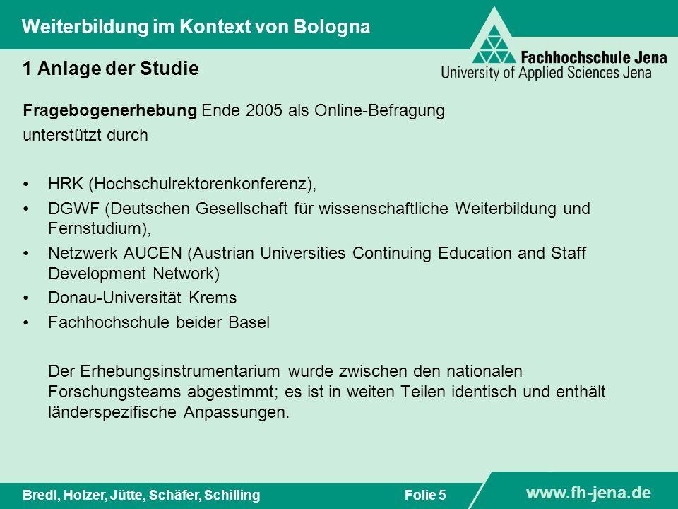 www.fh-jena.de Titel der Präsentation www.fh-jena.de Folie 5Bredl, Holzer, Jütte, Schäfer, Schilling Weiterbildung im Kontext von Bologna 1 Anlage der