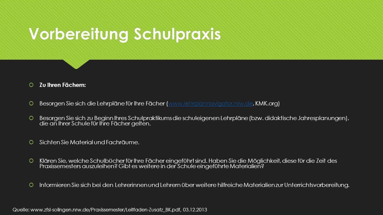 Vorbereitung Schulpraxis Zu Ihren Fächern: Besorgen Sie sich die Lehrpläne für Ihre Fächer (www.lehrplannavigator.nrw.de, KMK.org)www.lehrplannavigato