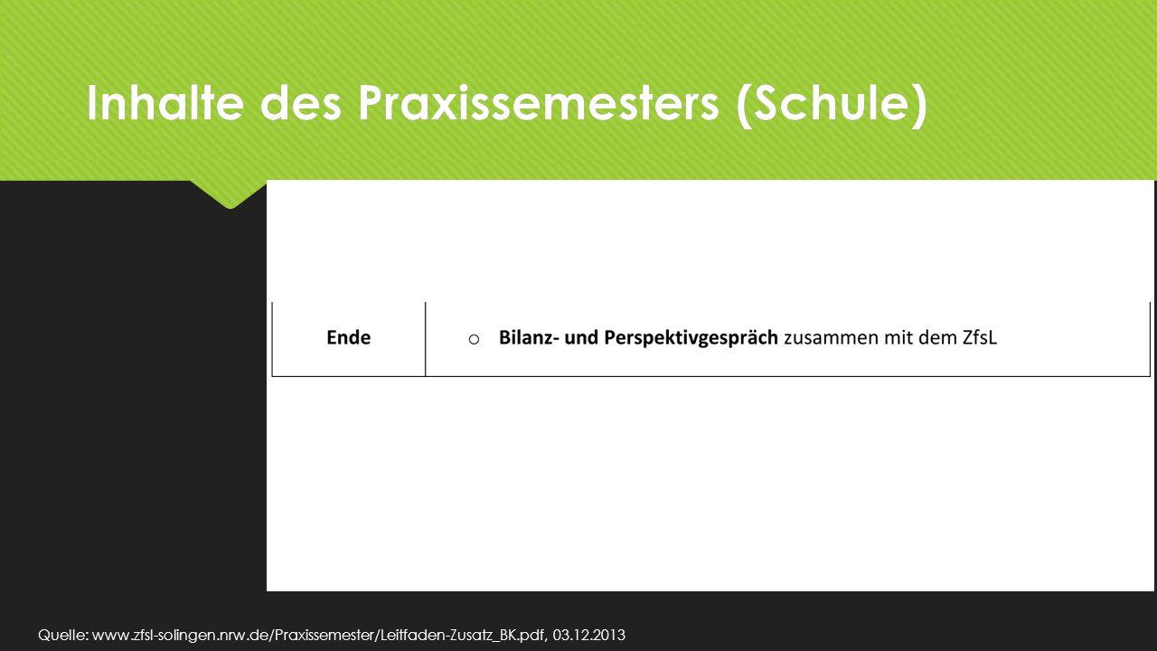 Quelle: www.zfsl-solingen.nrw.de/Praxissemester/Leitfaden-Zusatz_BK.pdf, 03.12.2013