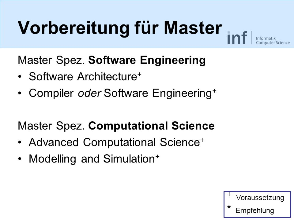 Vorbereitung für Master Master Spez. Software Engineering Software Architecture + Compiler oder Software Engineering + Master Spez. Computational Scie