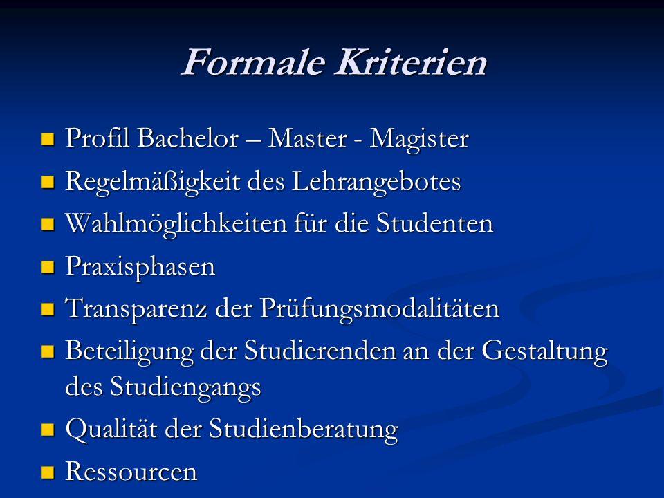 Formale Kriterien Profil Bachelor – Master - Magister Profil Bachelor – Master - Magister Regelmäßigkeit des Lehrangebotes Regelmäßigkeit des Lehrange