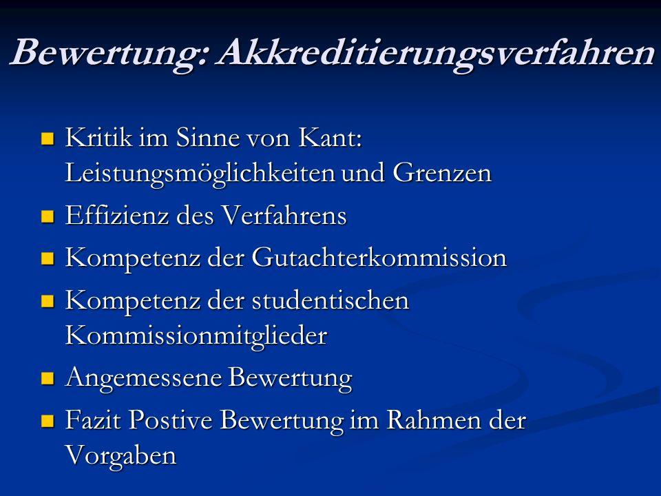 Bewertung: Akkreditierungsverfahren Kritik im Sinne von Kant: Leistungsmöglichkeiten und Grenzen Kritik im Sinne von Kant: Leistungsmöglichkeiten und