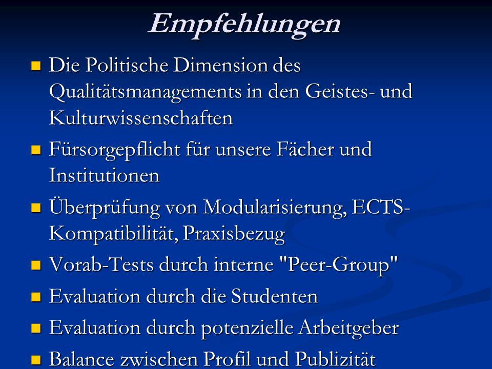 Empfehlungen Die Politische Dimension des Qualitätsmanagements in den Geistes- und Kulturwissenschaften Die Politische Dimension des Qualitätsmanageme