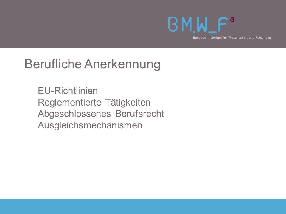 Berufliche Anerkennung EU-Richtlinien Reglementierte Tätigkeiten Abgeschlossenes Berufsrecht Ausgleichsmechanismen