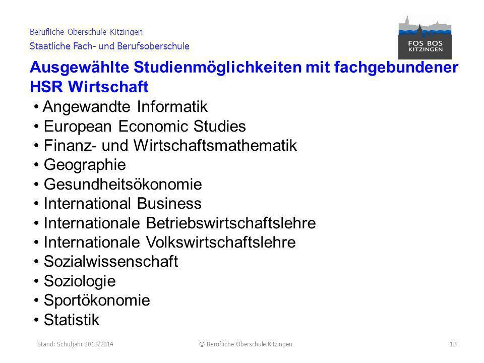Stand: Schuljahr 2013/2014© Berufliche Oberschule Kitzingen Berufliche Oberschule Kitzingen Staatliche Fach- und Berufsoberschule 14 Übertrittsquoten FOS 13 im SJ 2011/2012 in %
