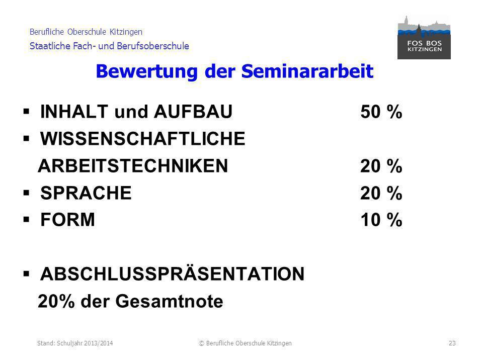 Stand: Schuljahr 2013/2014© Berufliche Oberschule Kitzingen Berufliche Oberschule Kitzingen Staatliche Fach- und Berufsoberschule Ablauf der Seminarphase I.