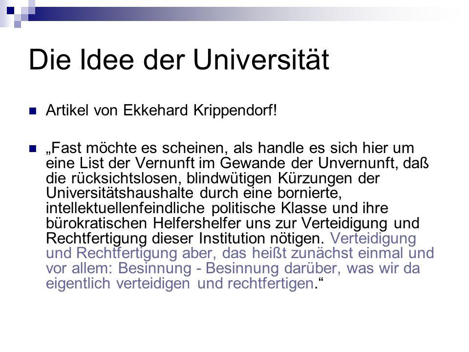 Die Idee der Universität Artikel von Ekkehard Krippendorf! Fast möchte es scheinen, als handle es sich hier um eine List der Vernunft im Gewande der U