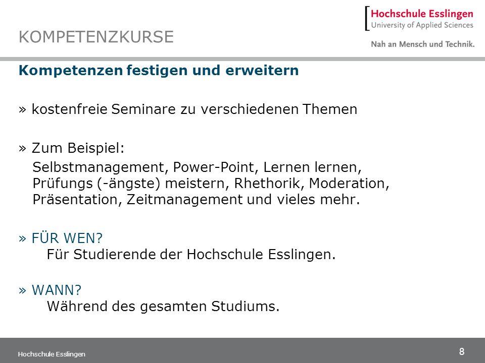 8 Hochschule Esslingen KOMPETENZKURSE Kompetenzen festigen und erweitern » kostenfreie Seminare zu verschiedenen Themen » Zum Beispiel: Selbstmanageme