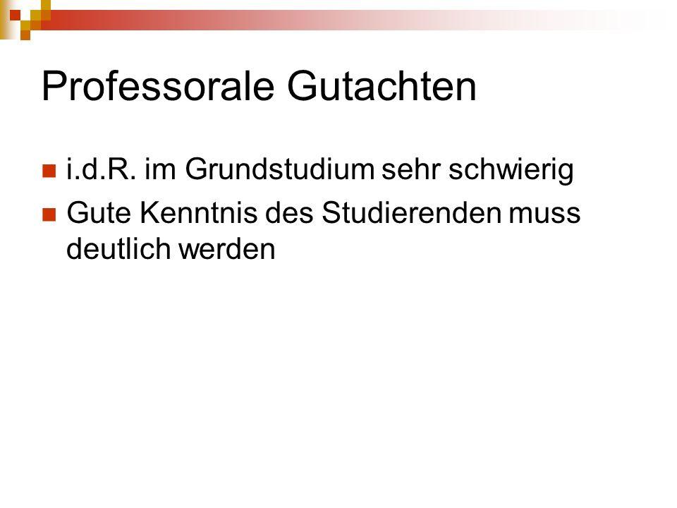 Professorale Gutachten i.d.R.