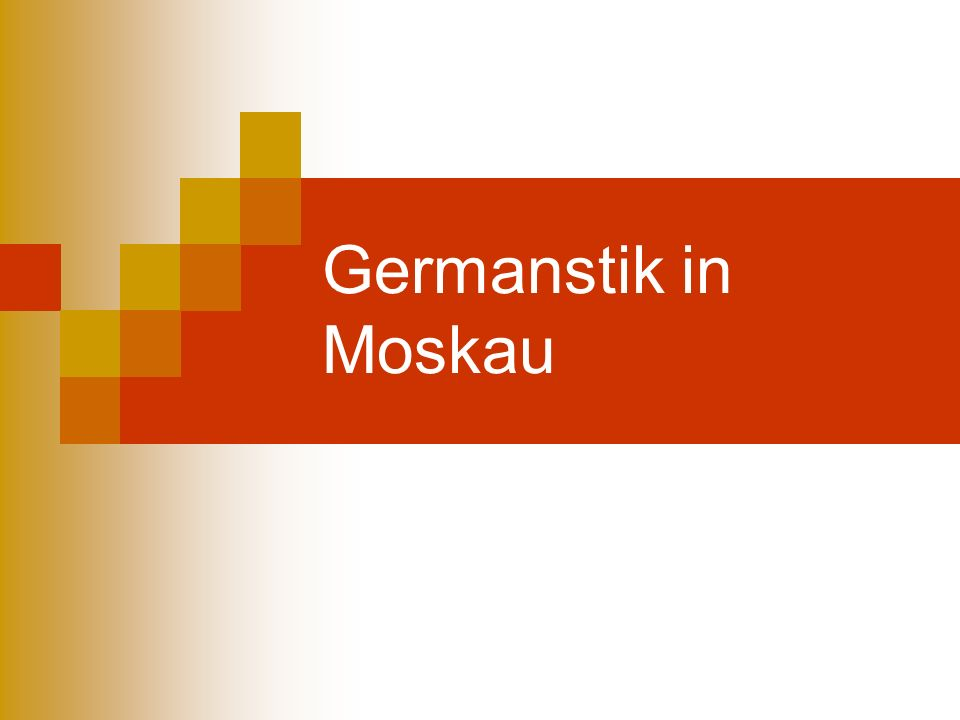 Germanstik in Moskau