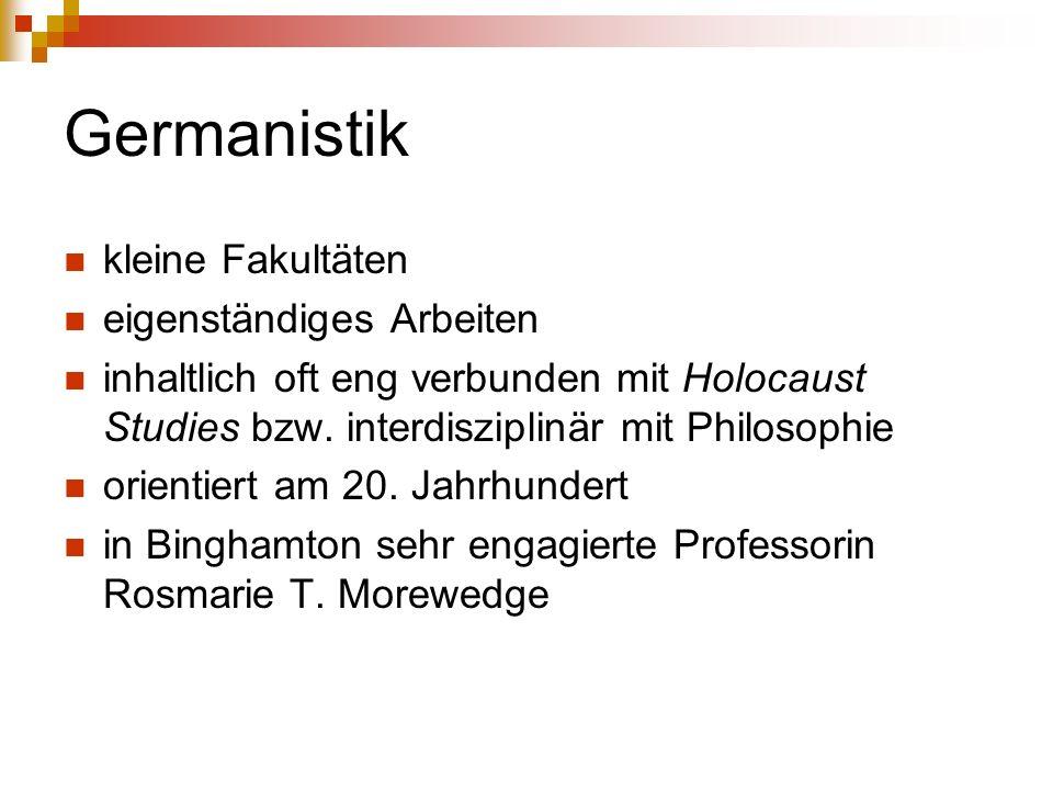 Germanistik kleine Fakultäten eigenständiges Arbeiten inhaltlich oft eng verbunden mit Holocaust Studies bzw.