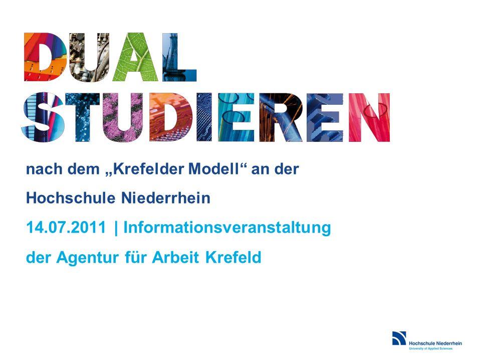 nach dem Krefelder Modell an der Hochschule Niederrhein 14.07.2011 | Informationsveranstaltung der Agentur für Arbeit Krefeld