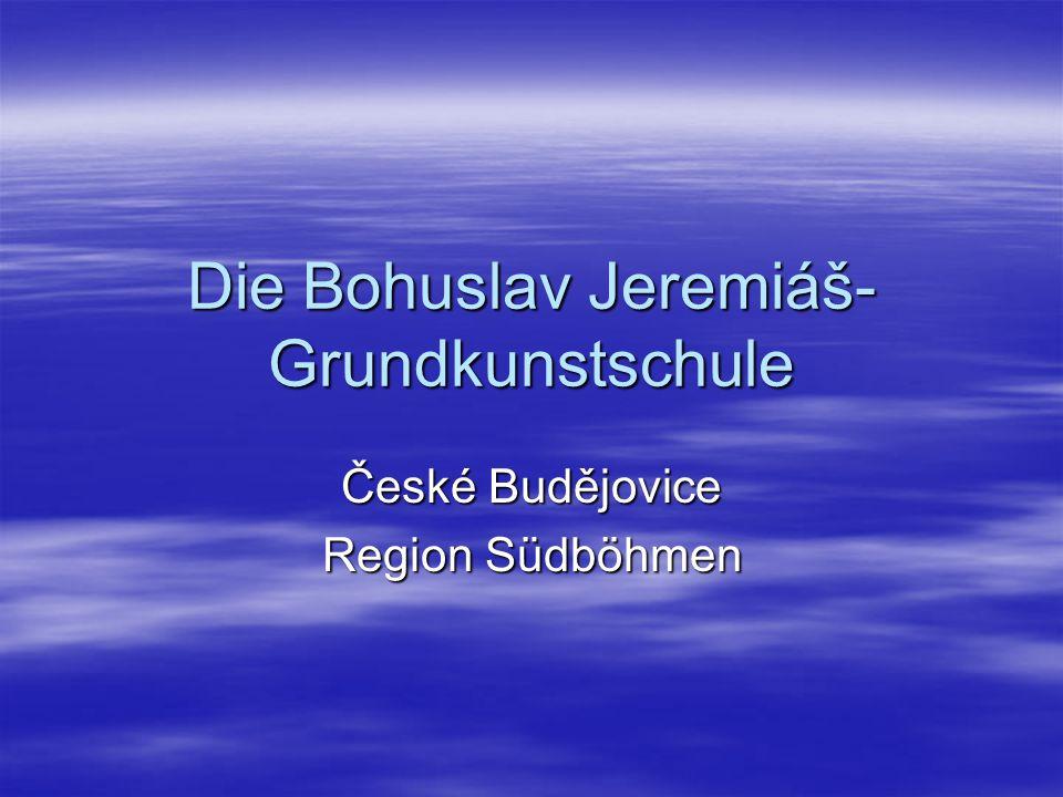 Die Bohuslav Jeremiáš- Grundkunstschule České Budějovice Region Südböhmen