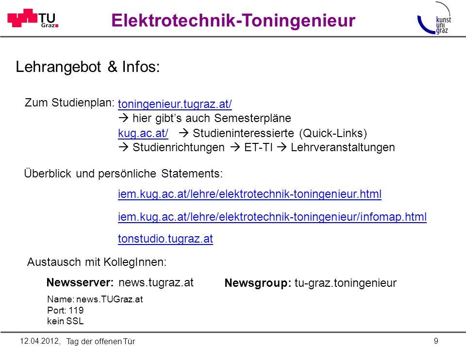 Elektrotechnik-Toningenieur Lehrangebot & Infos: Austausch mit KollegInnen: Newsserver: news.tugraz.at Newsgroup: tu-graz.toningenieur Name: news.TUGr