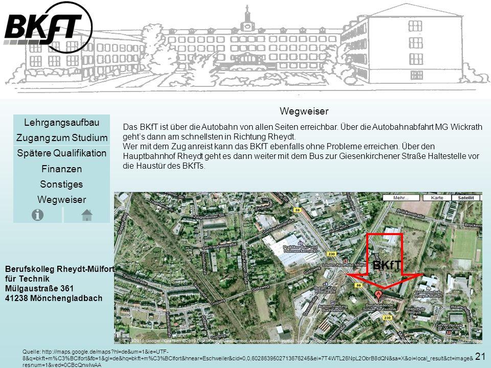 Sonstiges Zugang zum Studium Lehrgangsaufbau Spätere Qualifikation Finanzen Wegweiser Das BKfT ist über die Autobahn von allen Seiten erreichbar.