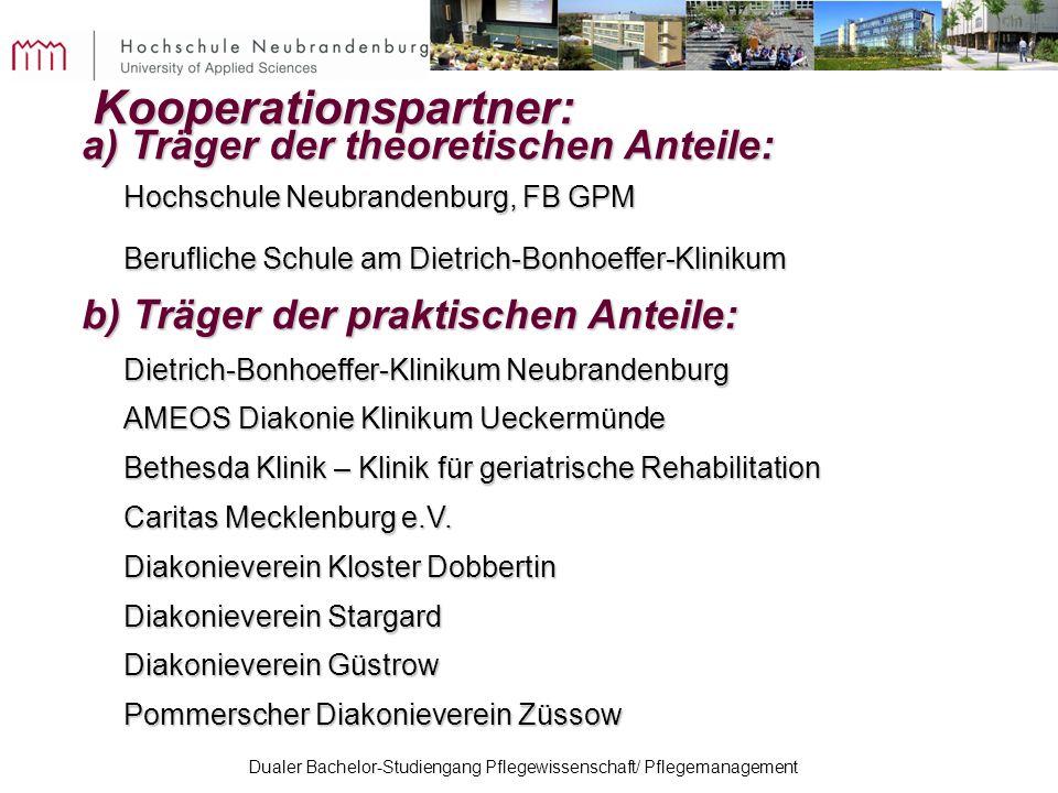 Dualer Bachelor-Studiengang Pflegewissenschaft/ Pflegemanagement Kooperationspartner: a) Träger der theoretischen Anteile: Kooperationspartner: a) Trä