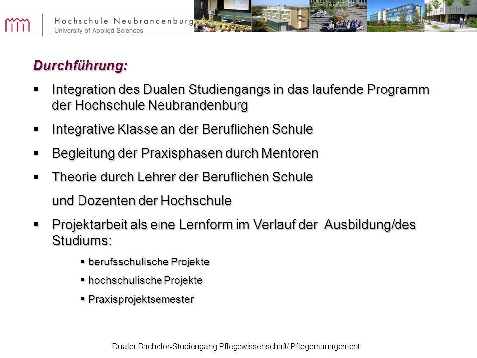 Dualer Bachelor-Studiengang Pflegewissenschaft/ Pflegemanagement Durchführung: Integration des Dualen Studiengangs in das laufende Programm der Hochsc