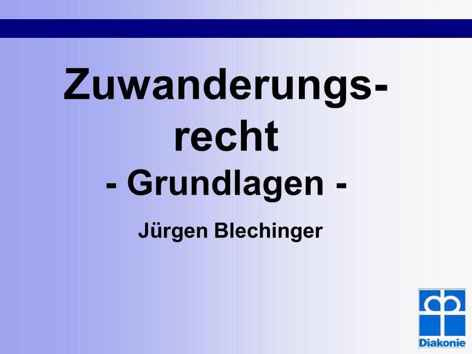 Zuwanderungs- recht - Grundlagen - Jürgen Blechinger