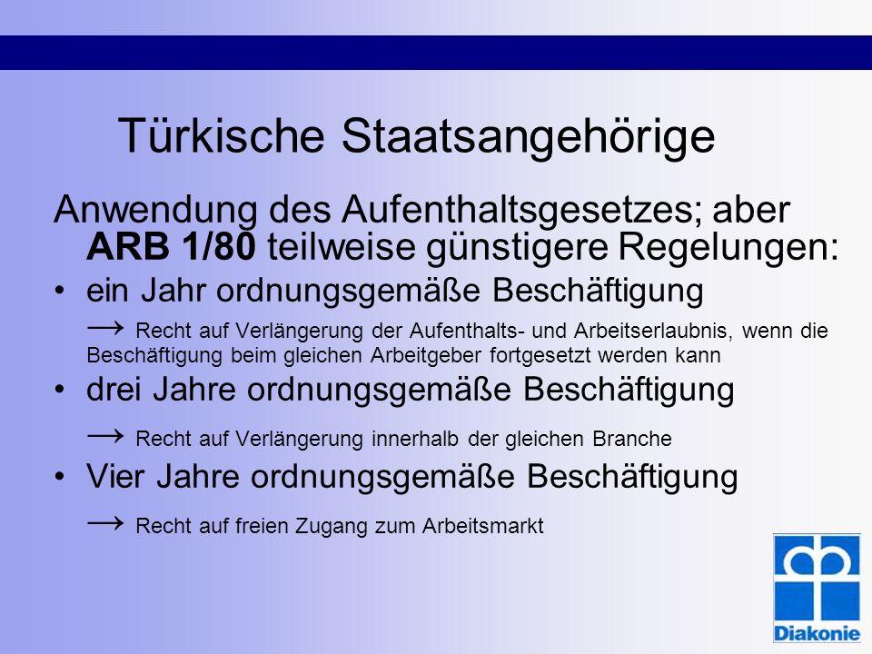 Türkische Staatsangehörige Anwendung des Aufenthaltsgesetzes; aber ARB 1/80 teilweise günstigere Regelungen: ein Jahr ordnungsgemäße Beschäftigung Rec