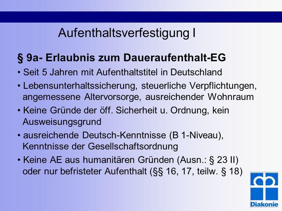 Aufenthaltsverfestigung I § 9a- Erlaubnis zum Daueraufenthalt-EG Seit 5 Jahren mit Aufenthaltstitel in Deutschland Lebensunterhaltssicherung, steuerli