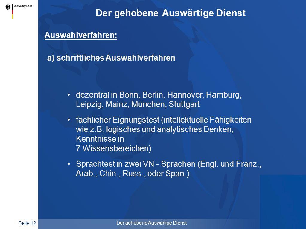 Seite 12 Der gehobene Auswärtige Dienst Auswahlverfahren: a) schriftliches Auswahlverfahren dezentral in Bonn, Berlin, Hannover, Hamburg, Leipzig, Mai