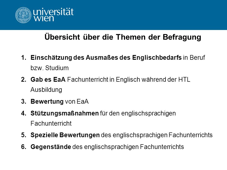 Übersicht über die Themen der Befragung 1.Einschätzung des Ausmaßes des Englischbedarfs in Beruf bzw.