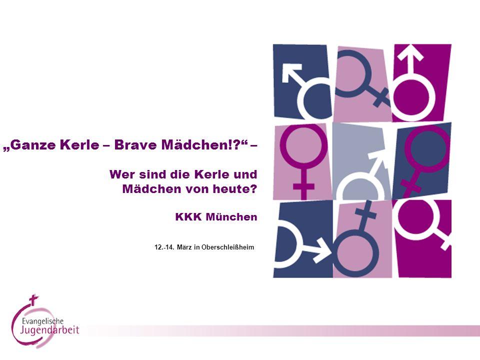Ganze Kerle – Brave Mädchen!.– Wer sind die Kerle und Mädchen von heute.