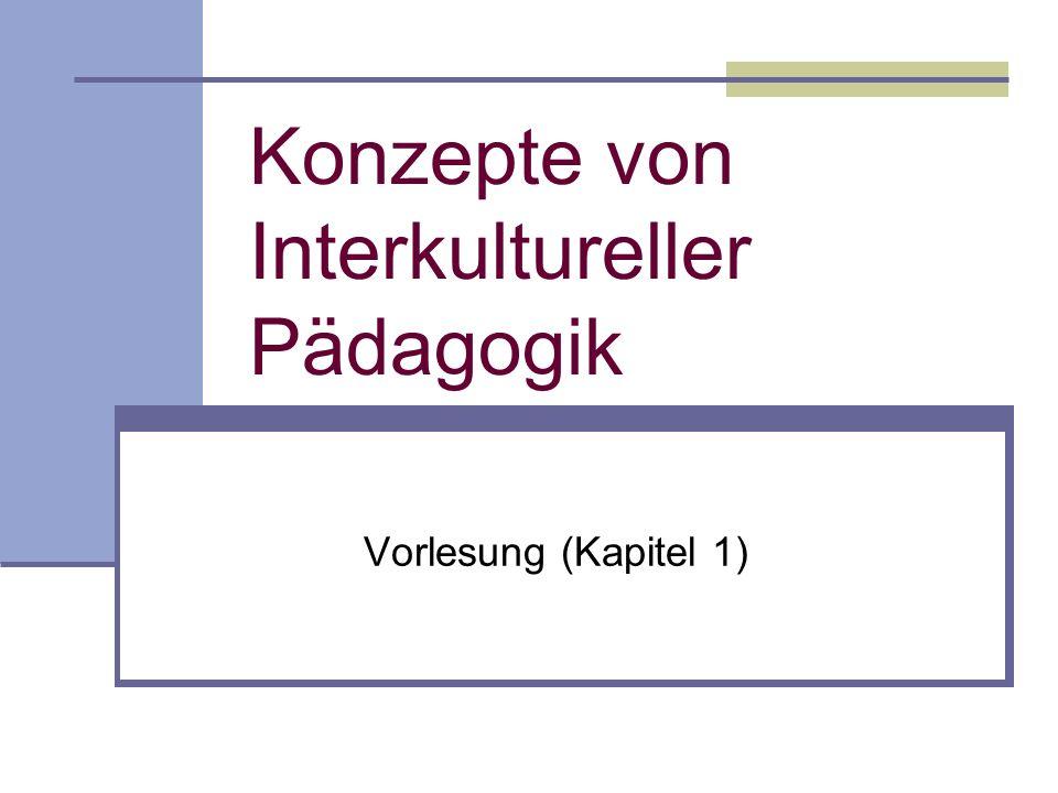 Konzepte von Interkultureller Pädagogik Vorlesung (Kapitel 1)
