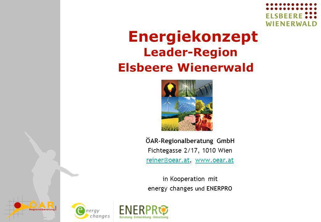 Energiekonzept Leader-Region Elsbeere Wienerwald ÖAR-Regionalberatung GmbH Fichtegasse 2/17, 1010 Wien reiner@oear.atreiner@oear.at, www.oear.atwww.oe
