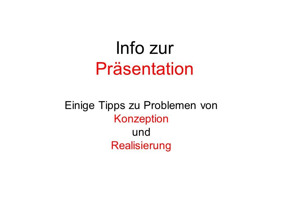 Info zur Präsentation Einige Tipps zu Problemen von Konzeption und Realisierung