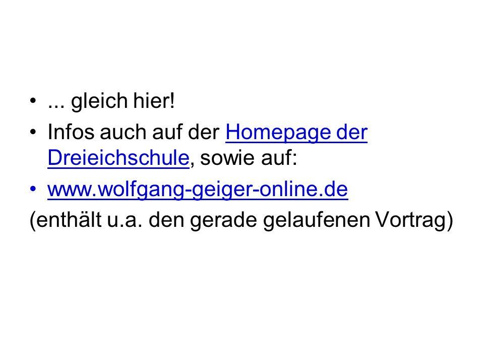 ... gleich hier! Infos auch auf der Homepage der Dreieichschule, sowie auf: www.wolfgang-geiger-online.de (enthält u.a. den gerade gelaufenen Vortrag)