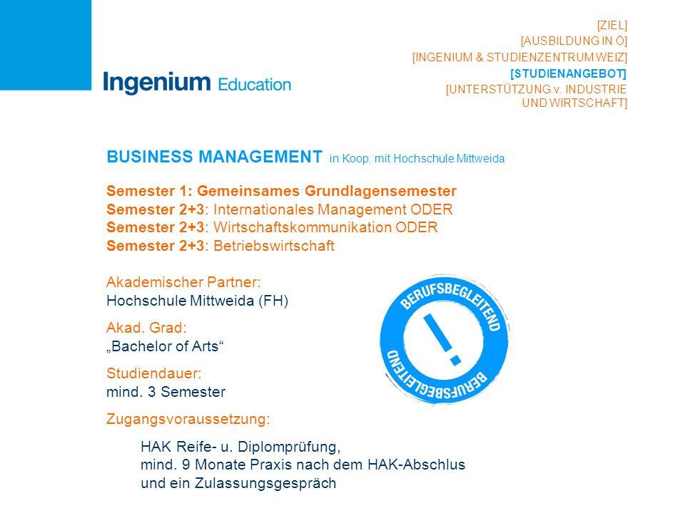 BUSINESS MANAGEMENT in Koop. mit Hochschule Mittweida Semester 1: Gemeinsames Grundlagensemester Semester 2+3: Internationales Management ODER Semeste