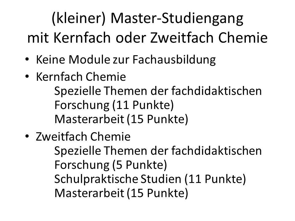(großer) Master-Studiengang mit Kernfach Chemie Grundlagen und aktuelle Anwendungen der anorganischen und organischen Materialche- mie und analytischer Methoden (10 Punkte) Spezielle Themen der fachdidaktischen Forschung (11 Punkte) Masterarbeit (15 Punkte)