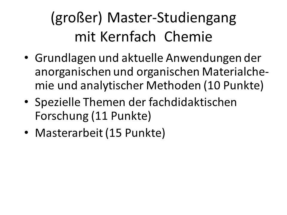 (großer) Master-Studiengang mit Kernfach Chemie Grundlagen und aktuelle Anwendungen der anorganischen und organischen Materialche- mie und analytische
