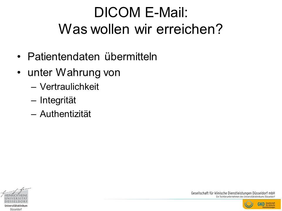 DICOM E-Mail: Was wollen wir erreichen.