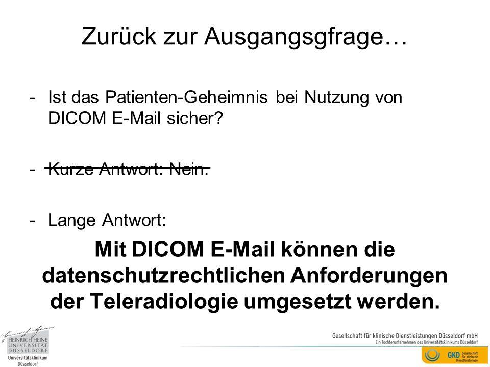 Zurück zur Ausgangsgfrage… -Ist das Patienten-Geheimnis bei Nutzung von DICOM E-Mail sicher.