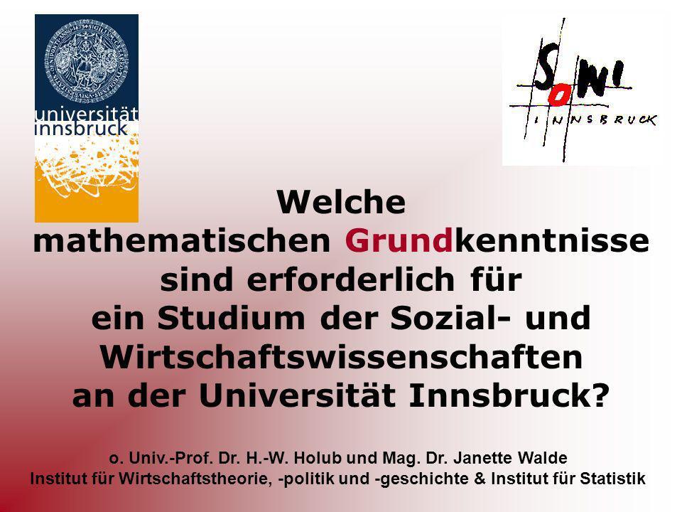 Welche mathematischen Grundkenntnisse sind erforderlich für ein Studium der Sozial- und Wirtschaftswissenschaften an der Universität Innsbruck? o. Uni