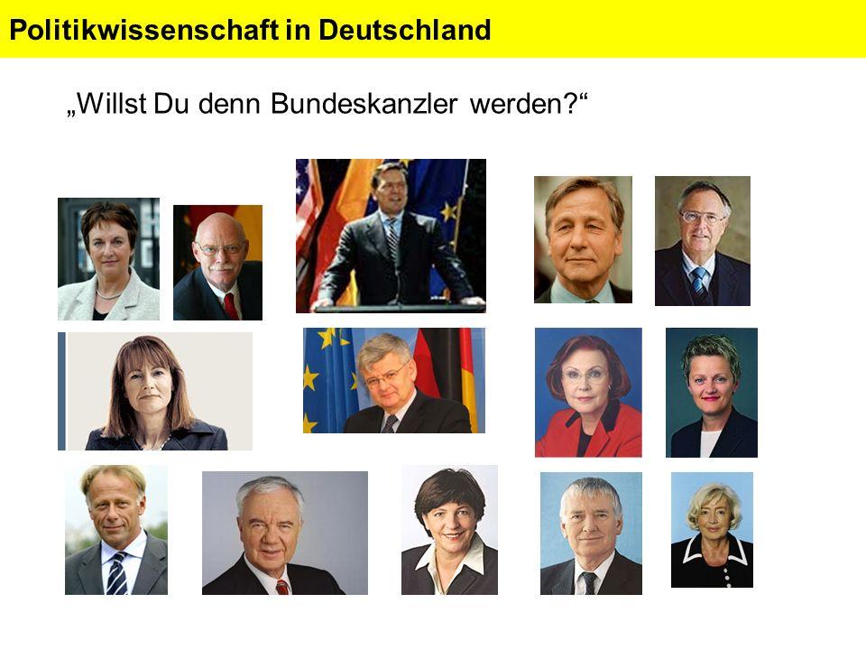 Politikwissenschaft in Deutschland Willst Du denn Bundeskanzler werden?
