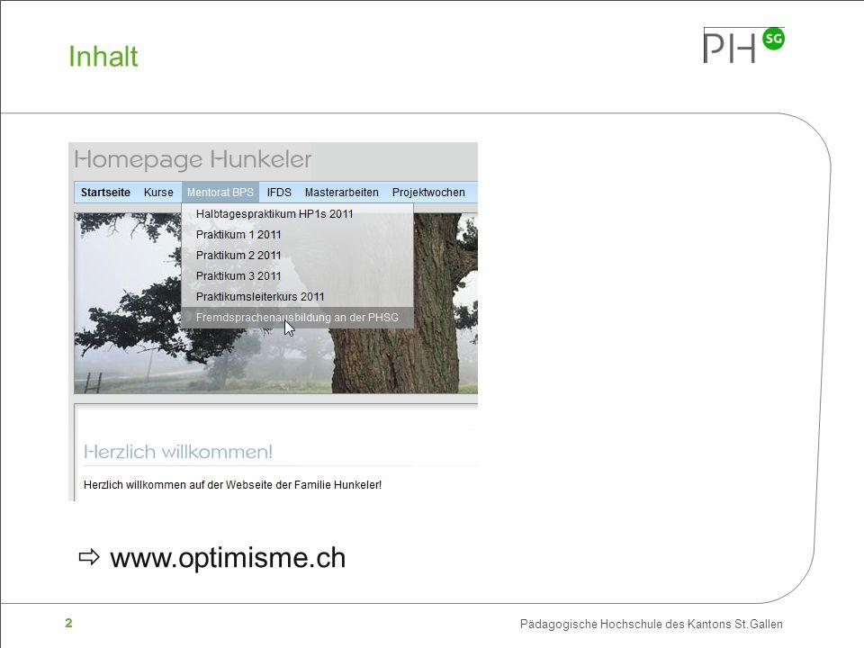 2 Pädagogische Hochschule des Kantons St.Gallen Inhalt www.optimisme.ch