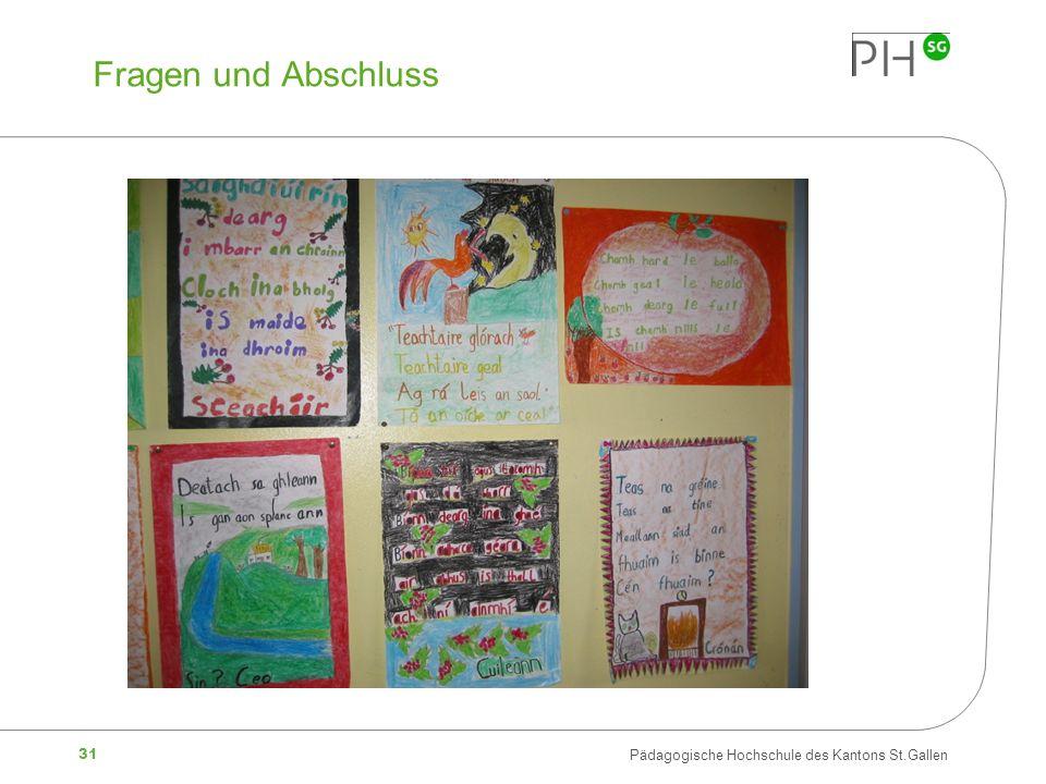 31 Pädagogische Hochschule des Kantons St.Gallen Fragen und Abschluss