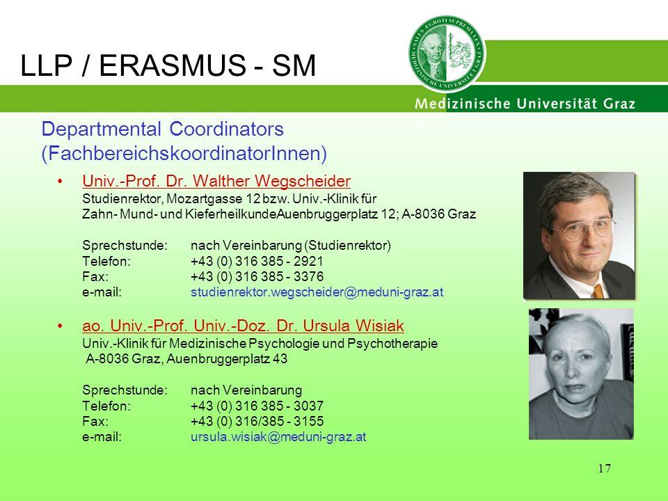 17 Univ.-Prof. Dr. Walther Wegscheider Studienrektor, Mozartgasse 12 bzw. Univ.-Klinik für Zahn- Mund- und KieferheilkundeAuenbruggerplatz 12; A-8036