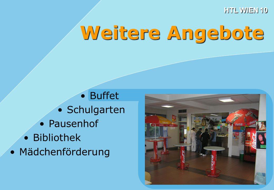 HTL WIEN 10 Buffet Weitere Angebote Schulgarten Pausenhof Bibliothek Mädchenförderung