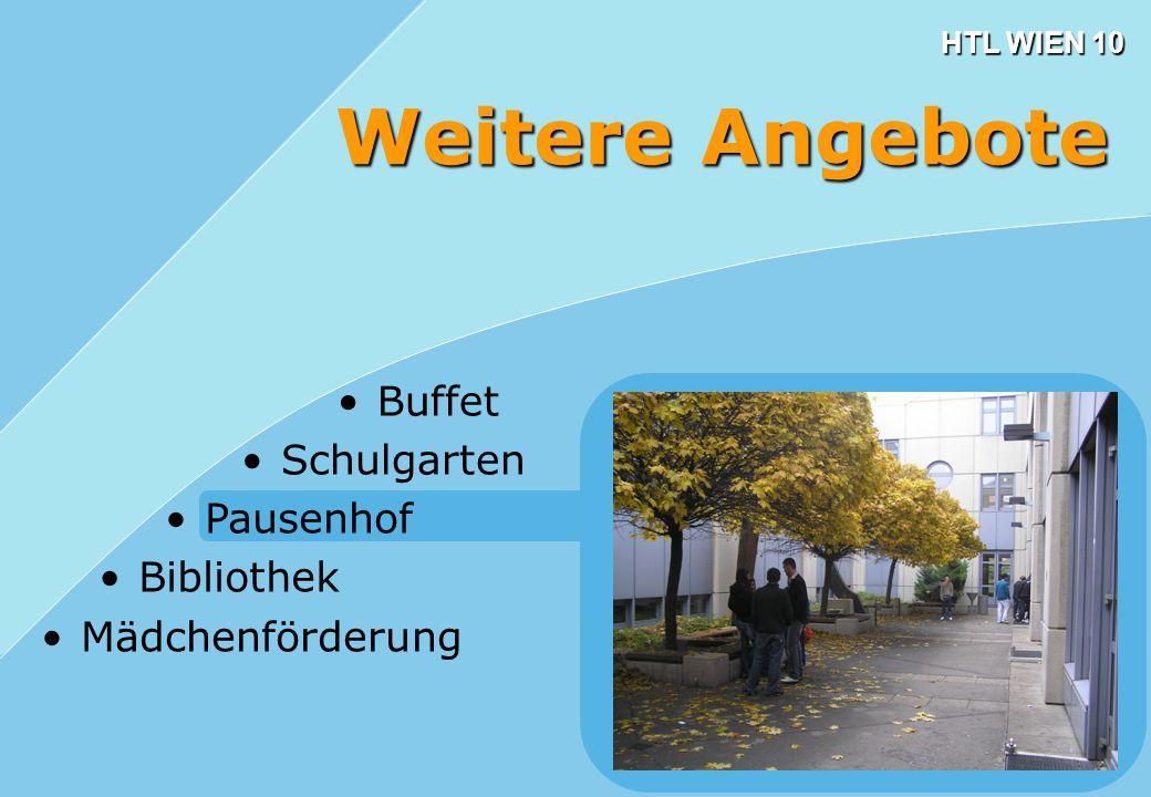 HTL WIEN 10 Buffet Schulgarten Pausenhof Bibliothek Mädchenförderung Weitere Angebote