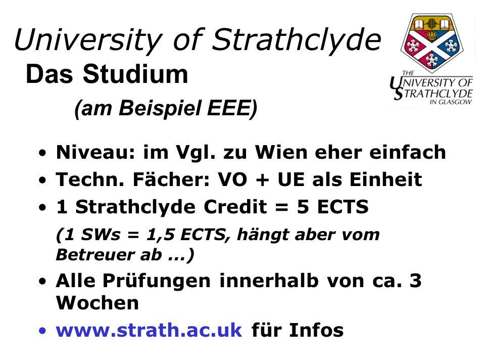 University of Strathclyde Niveau: im Vgl. zu Wien eher einfach Techn.