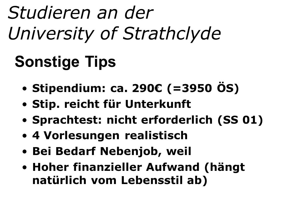 Studieren an der University of Strathclyde Stipendium: ca.