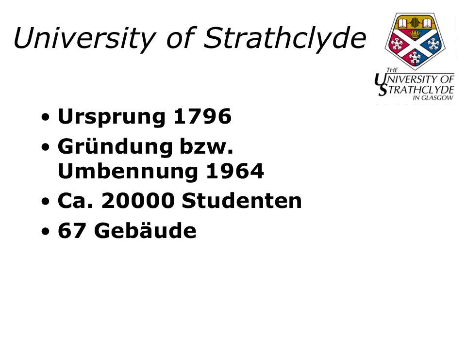 University of Strathclyde Student ist Kunde .Gute Betreuung durch Lehrpersonal bzw.