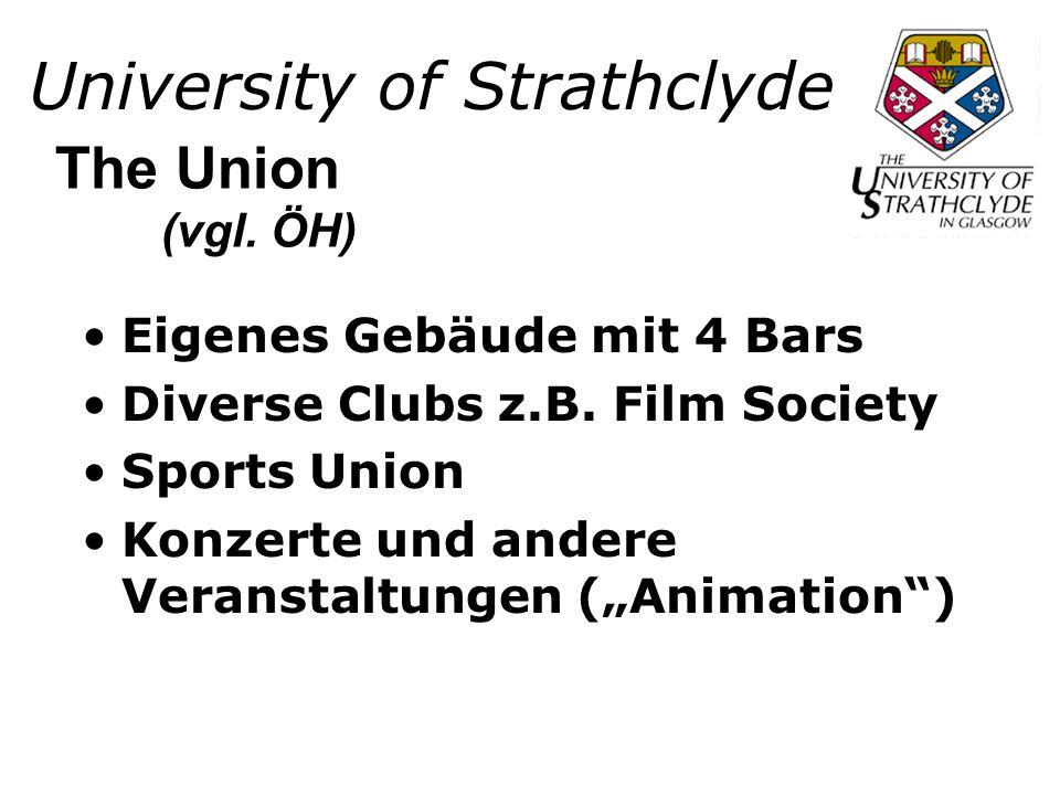 University of Strathclyde Eigenes Gebäude mit 4 Bars Diverse Clubs z.B.
