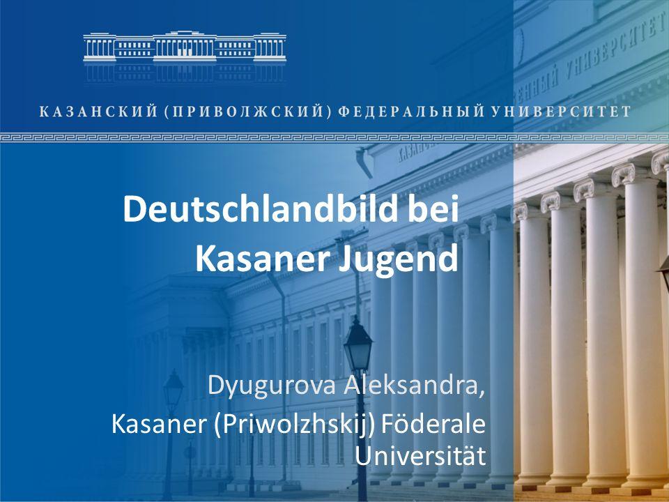 Deutschlandbild bei Kasaner Jugend Dyugurova Aleksandra, Kasaner (Priwolzhskij) Föderale Universität