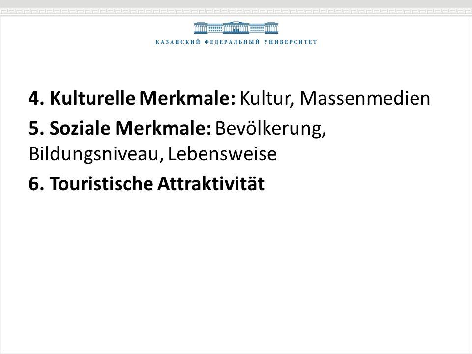 4.Kulturelle Merkmale: Kultur, Massenmedien 5.
